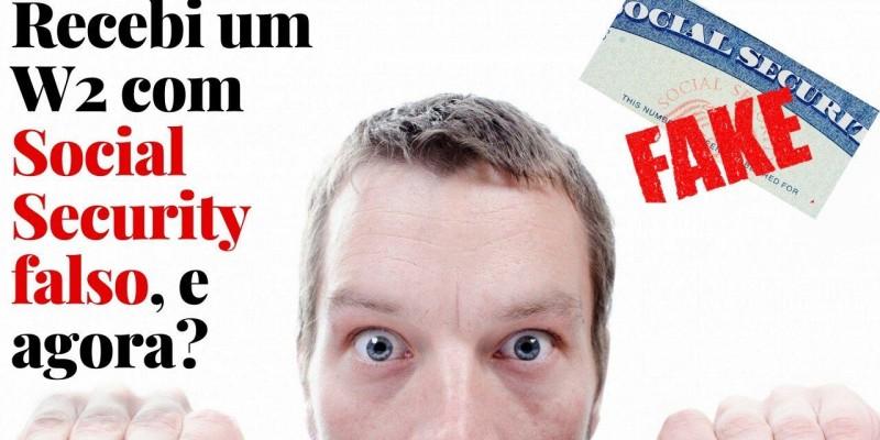 Recebi um W2 com um Social Security falso, e agora?