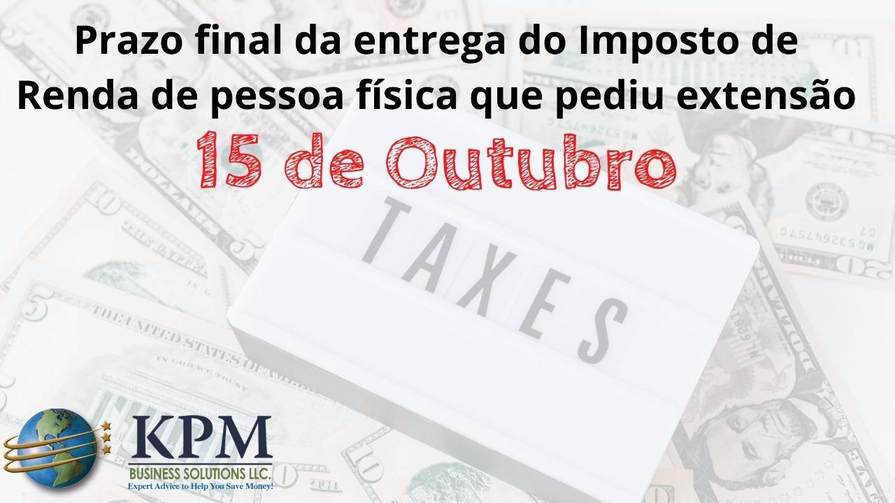 Prazo final para entrega do Imposto de renda para quem pediu extensão é 15 de Outubro